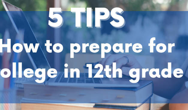 5 tips: How to prepare to college in 12th grade